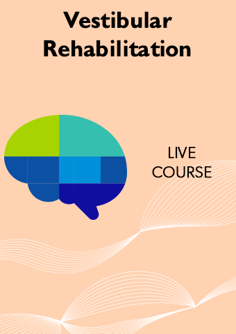 Live, In-Person Course for Vestibular Rehabilitation Learning