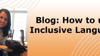 Blog: How to use inclusive language